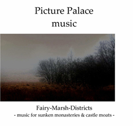 Picture Palace music - Fairy Marsh Districts - Complete | Music | Electronica