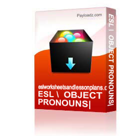 ESL /  OBJECT PRONOUNS:  HIM, HER, IT, THEM Item 0121 | Other Files | Documents and Forms
