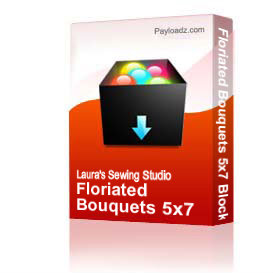 Floriated Bouquets 5x7 Blocks, Borders & Corners - PES | Other Files | Arts and Crafts