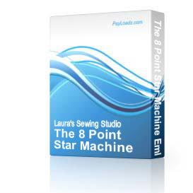 The 8 Point Star Machine Embroidered Quilt Block, 6x6   Software   Design