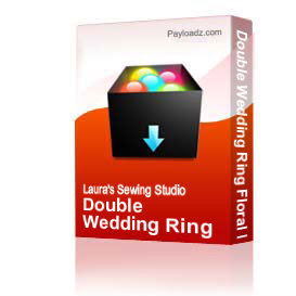 Double Wedding Ring Floral Fill Design 6x10 ART | Other Files | Arts and Crafts