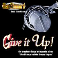 give it up - alan steward feat. slim chance