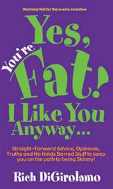 Yes, You're Fat! I Like You Anyway | eBooks | Self Help