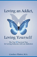 loving an addict, loving yourself: the top 10 survival tips for loving someone with an addiction - ebook