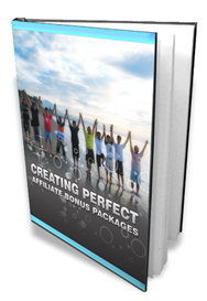 Creating Perfect Bonus Affiliate Packages | eBooks | Business and Money