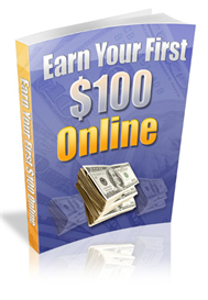 Earn your First $100 on-line | eBooks | Business and Money