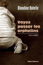 Voyez passer les orphelins de Blandine Butelle | eBooks | Fiction