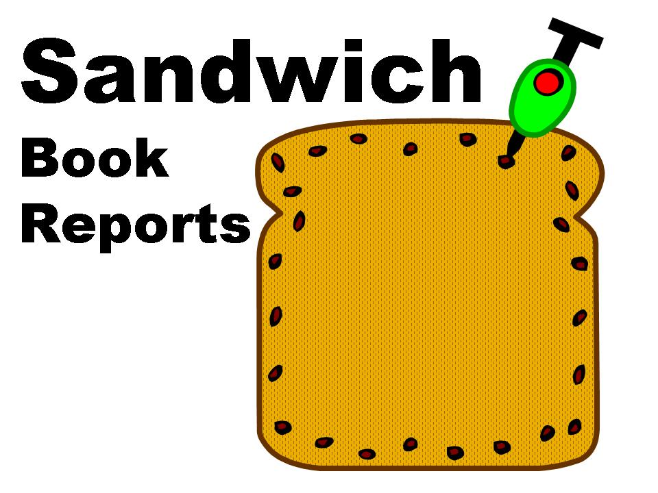 book report sandwich Download and read sandwich book report sandwich book report when there are many people who don't need to expect something more than the benefits to take, we will suggest.