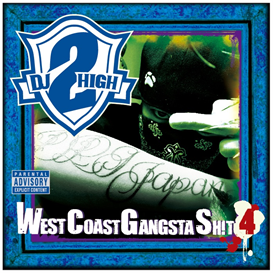 dj 2high presents west coast gangsta shit vol,4