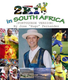 "2K10 IN SOUTH AFRICA (PORTUGUESE VERSION) BY JOSE ""HUGO"" FERNANDES"
