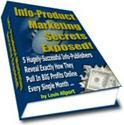Info-Product Marketing Secrets Exposed
