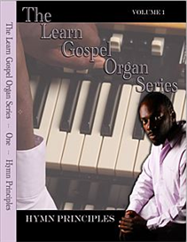 The Learn Gospel Organ Principles Series - Volume One/Hymn Principles | Movies and Videos | Educational