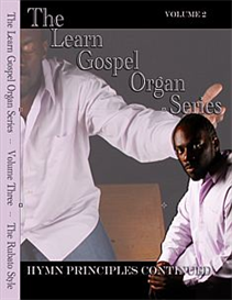 The Learn Gospel Organ Principles Series - Volume Two/Hymn Principles Continued | Movies and Videos | Educational