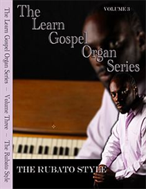 The Learn Gospel Organ Principles Series - Volume Three/The Rubato Style | Movies and Videos | Music Video