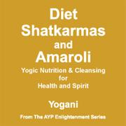 diet, shatkarmas and amaroli - yogic nutrition & cleansing for health - audiobook