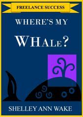 Where's My Whale? The Complete Guide to Catching Killer Clients | eBooks | Business and Money