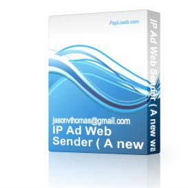 IP Ad Web Sender ( A new way to advertise ) | Software | Internet