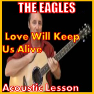 learn to play love will keep us alive by the eagles
