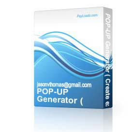 POP-UP Generator ( Create excellent Popups on the fly )   Software   Developer