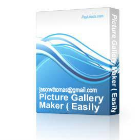 Picture Gallery Maker ( Easily make Picture Gallery Webpages for your site ) | Software | Design