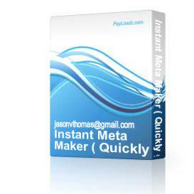 Instant Meta Maker ( Quickly generate search engine friendly HTML code for your web pages ) | Software | Design