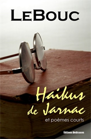 Haikus de Jarnac et poemes courts par LeBouc | eBooks | Poetry