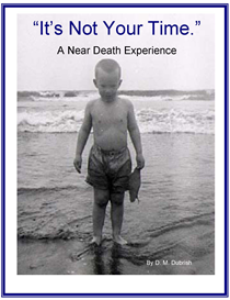 Its Not Your Time - A Near Death Experience | eBooks | Medical