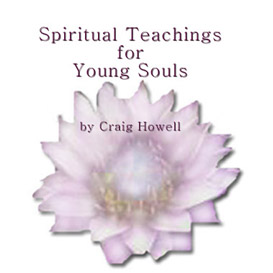 Spiritual Teachings for Young Souls