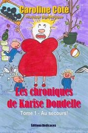 Les chroniques de Karise Dondelle Au secours de Caroline Cote | eBooks | Fiction