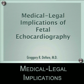 Medical-Legal Implications of Fetal Echocardiography | Movies and Videos | Educational