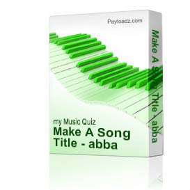 Make A Song Title - abba
