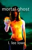 Mortal Ghost by I. Lee Lowe | eBooks | Horror
