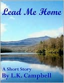 Lead Me Home by L.K. Campbell | eBooks | Fiction