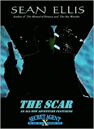 The Scar- -A Secret Agent X Thriller by Sean Ellis   eBooks   Mystery and Suspense