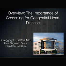 Overview: The Importance of Screening for Congenital Heart Disease | Movies and Videos | Educational