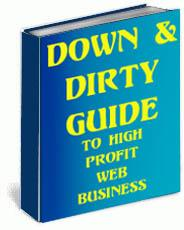 Down and Dirty Guide to High Profit Web Business | eBooks | Business and Money