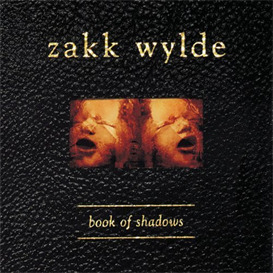 ZAKK WYLDE Book Of Shadows (1999) (RMST) (3 BONUS TRACKS) 320 Kbps MP3 ALBUM | Music | Rock