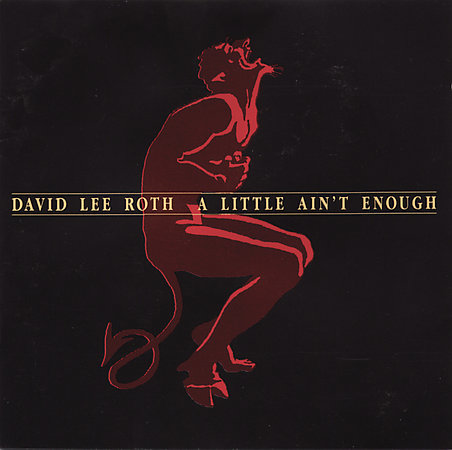 First Additional product image for - DAVID LEE ROTH A Little Ain't Enough (1991) 320 Kbps MP3 ALBUM