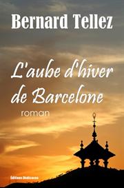 L aube d'hiver de Barcelone -  de Bernard Tellez | eBooks | Fiction