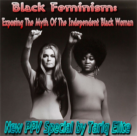 black feminism:exposing the myth of the independent black woman