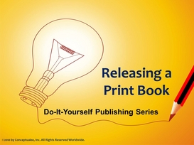 Publish a Book for $10: Releasing a Print Book