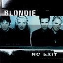 BLONDIE No Exit (1999) (BEYOND RECORDS) (U.S. First Edition) (3 BONUS TRACKS) 320 Kbps MP3 ALBUM | Music | Popular