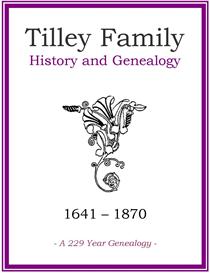 Tilley Family History and Genealogy | eBooks | History