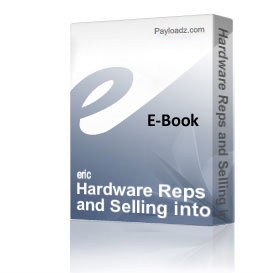 Hardware Reps and Selling into the Hardware Market | eBooks | Business and Money