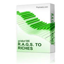 R.A.G.S. TO RICHES