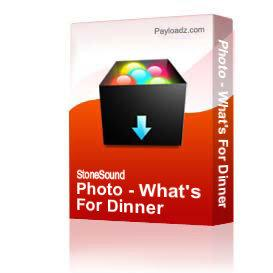 Photo - What's For Dinner | Other Files | Photography and Images