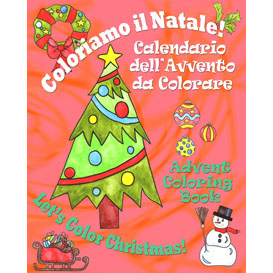 coloriamo il natale! - let's color christmas!: calendario dell'avvento da colorare - advent coloring book (italian edition)