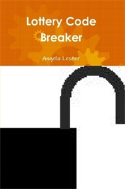 Pick 3 Pick 4 LOTTERY CODE BREAKER by Angela Lester