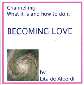 Channelling: Becoming Love | Audio Books | Religion and Spirituality