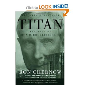 titan: the life of john d. rockefeller